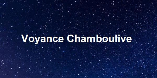 Voyance Chamboulive