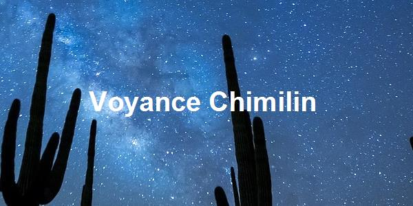 Voyance Chimilin