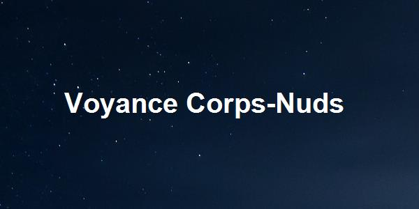 Voyance Corps-Nuds