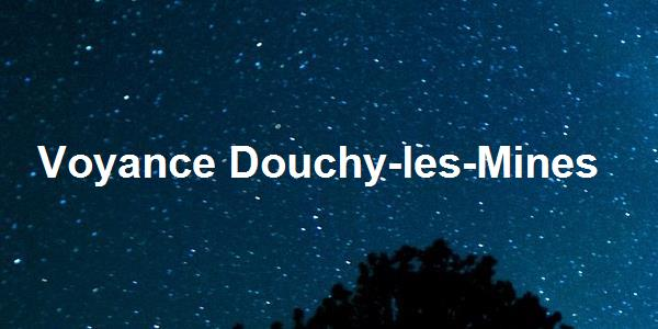 Voyance Douchy-les-Mines