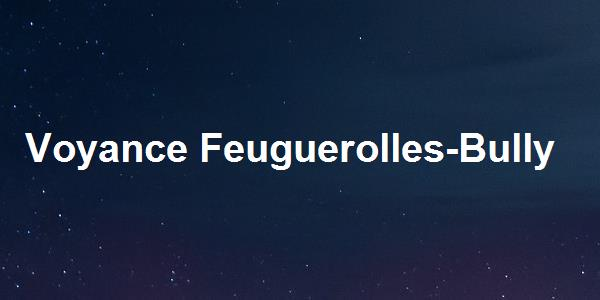 Voyance Feuguerolles-Bully