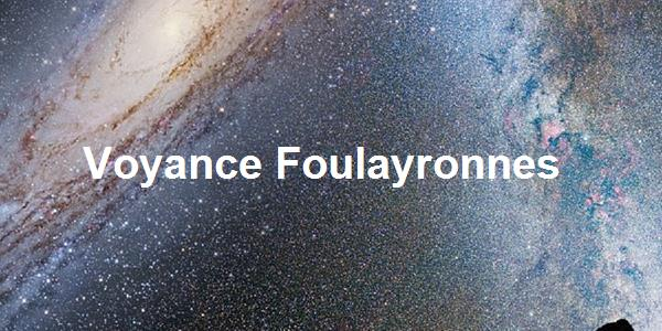 Voyance Foulayronnes