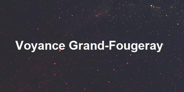Voyance Grand-Fougeray