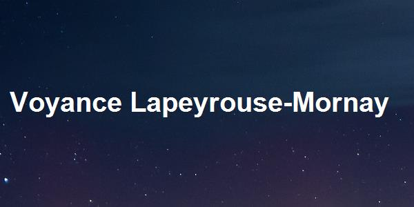 Voyance Lapeyrouse-Mornay