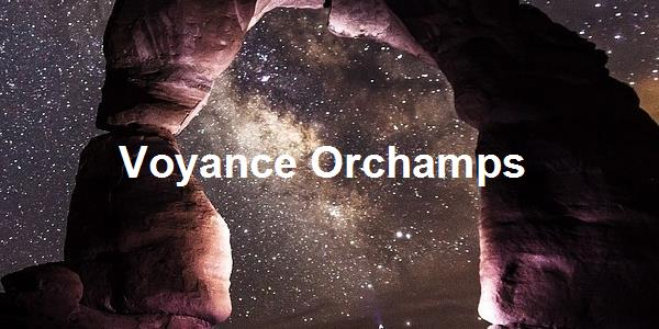 Voyance Orchamps